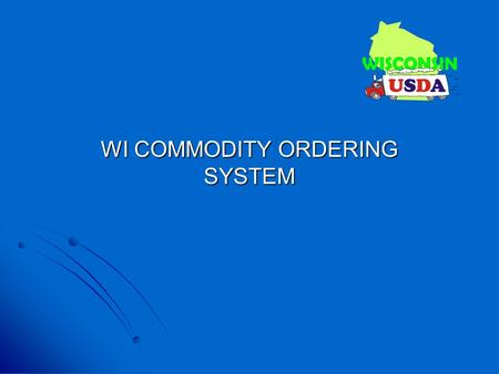 WI COMMODITY ORDERING SYSTEM. Allocations Tab All commodity products that have been allocated to your agency will be listed under the allocations tab.
