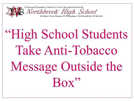 """High School Students Take Anti-Tobacco Message Outside the Box"""