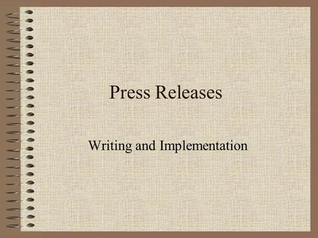 Press Releases Writing and Implementation. Elements of a Successful PR Headline Opening Paragraph Body Closing Paragraph Excerpt from Dr. Randall Hansen's.