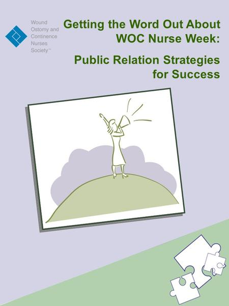 Getting the Word Out About WOC Nurse Week: Public Relation Strategies for Success.