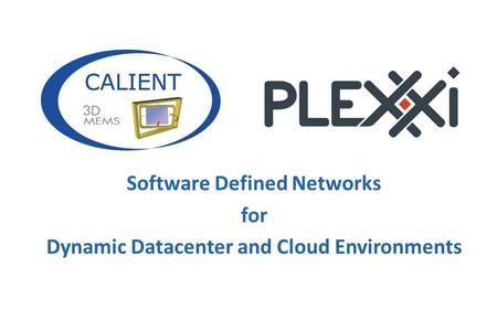 Software Defined Networks for Dynamic Datacenter and Cloud Environments.