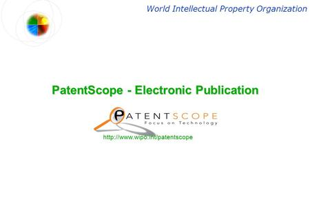 PatentScope - Electronic Publication World Intellectual Property Organization.