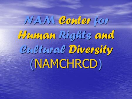NAM Center for Human Rights and Cultural Diversity (NAMCHRCD)
