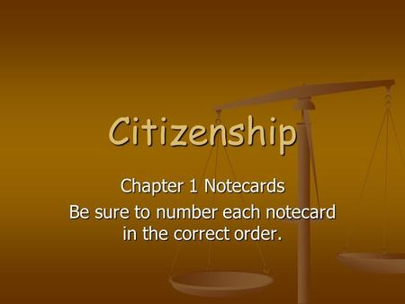 Citizenship Chapter 1 Notecards Be sure to number each notecard in the correct order.