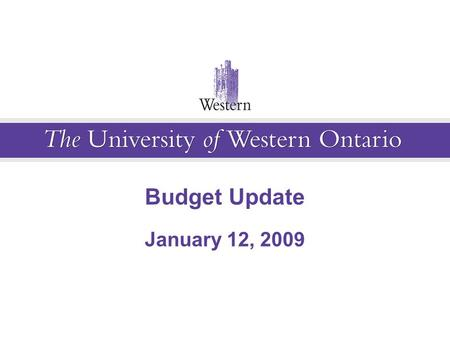 Budget Update January 12, 2009. Outline Review of 4-Year Plan as approved by the Board in May 2008 Current Status of the 4-Year Plan –Impact of Downturn.