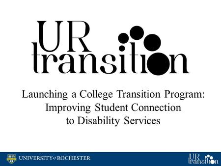 Launching a College Transition Program: Improving Student Connection to Disability Services.