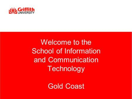 Welcome to the School of Information and Communication Technology Gold Coast.