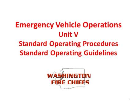 Emergency Vehicle Operations Unit V Standard Operating Procedures Standard Operating Guidelines 1.