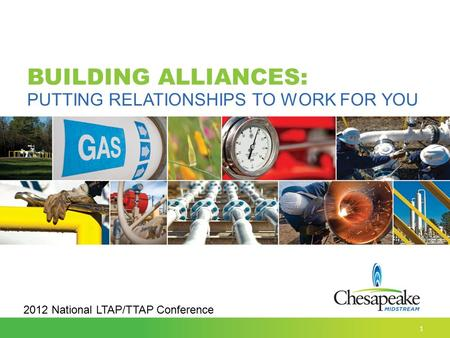 PUTTING RELATIONSHIPS TO WORK FOR YOU BUILDING ALLIANCES: 1 2012 National LTAP/TTAP Conference.