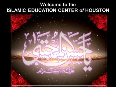 Welcome to the ISLAMIC EDUCATION CENTER of HOUSTON.