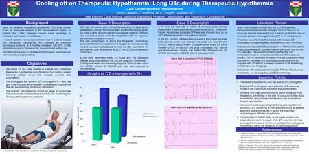 Cooling off on Therapeutic Hypothermia: Long QTc during Therapeutic Hypothermia – An Underreported phenomenon Chima-Okereke, Chidinma MD; Cosgriff, JoAnne.