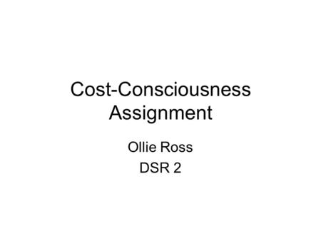 Cost-Consciousness Assignment Ollie Ross DSR 2. Adherence to ACP DVT prophylaxis guidelines Objective: Evaluate adherence to ACP DVT prophylaxis guidelines.