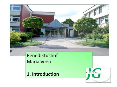 Benediktushof Maria Veen 1. Introduction. Working: Vocational training center Sheltered work shop Benediktushof: Living: Children, adolescents, adults,