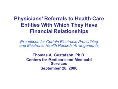 Physicians' Referrals to Health Care Entities With Which They Have Financial Relationships Exceptions for Certain Electronic Prescribing and Electronic.