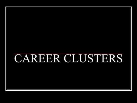 CAREER CLUSTERS. Agriculture, Food, and Natural Resources Prepares learners for careers in planning, use, production, management or marketing of agricultural.
