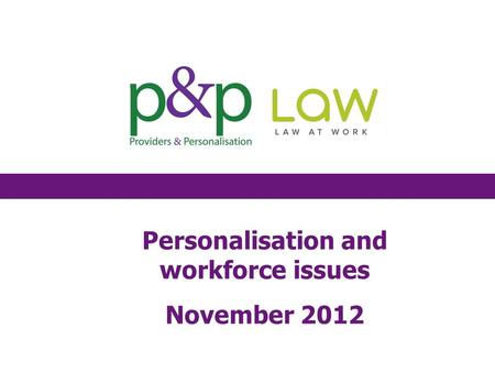 Personalisation and workforce issues November 2012.