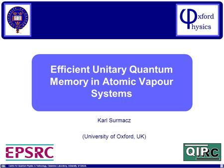 Centre for Quantum Physics & Technology, Clarendon Laboratory, University of Oxford. Karl Surmacz (University of Oxford, UK) Efficient Unitary Quantum.