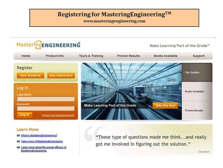 Registering for MasteringEngineering TM www.masteringengineering.com.