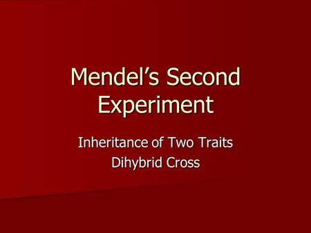Mendel's Second Experiment Inheritance of Two Traits Dihybrid Cross.
