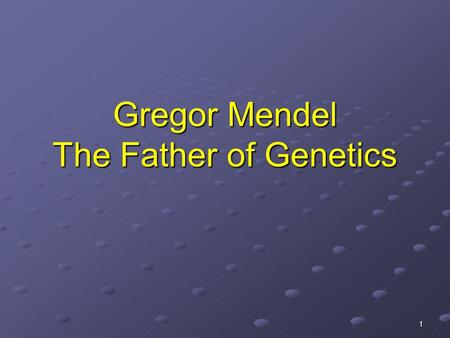 Gregor Mendel The Father of Genetics 1. Gregor Mendel was: a young priest a science and math teacher curious of why some pea plants had different physical.