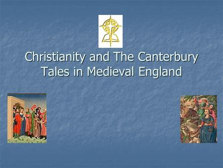 Christianity and The Canterbury Tales in Medieval England.