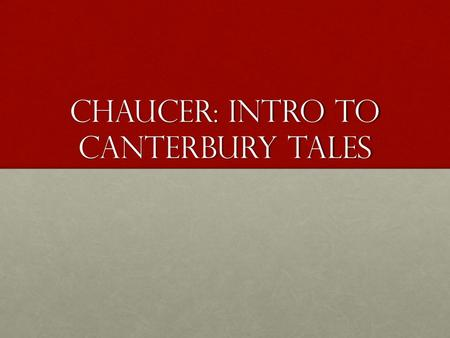 Chaucer: Intro to Canterbury tales. Warm-Up: Observations Make observations about your neighbors in the classroom and write those observations down on.