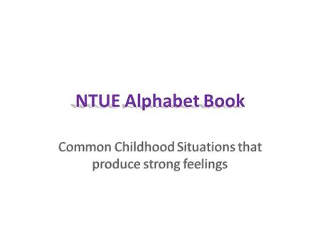 NTUE Alphabet Book. The Assignment Work with a partner to create a page for an alphabet book. Work with a partner to create a page for an alphabet book.