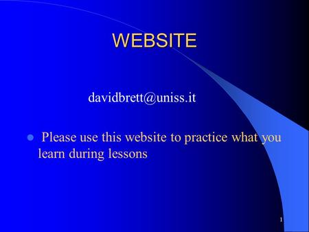 WEBSITE Please use this website to practice what you learn during lessons 1.