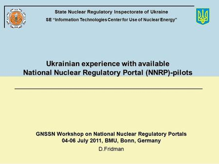 "+++++++++++++++++++++++ ++++++++++++++++++++++ State Nuclear Regulatory Inspectorate of Ukraine SE ""Information Technologies Center for Use of Nuclear."