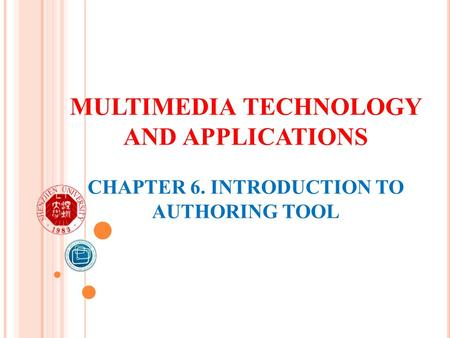 MULTIMEDIA TECHNOLOGY AND APPLICATIONS CHAPTER 6
