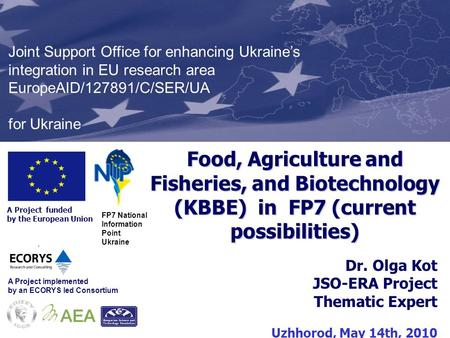 Presentation Formats Kyiv, 8 th January 2010 A Project funded by the European Union Joint Support Office for enhancing Ukraine's integration in EU research.