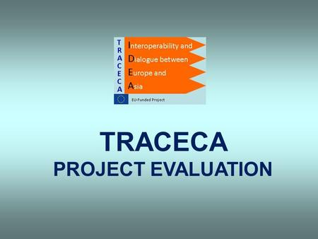 TRACECA PROJECT EVALUATION. Construction of Unguri-Bronitsa border crossing point and access roads from Ukraine and Moldova.