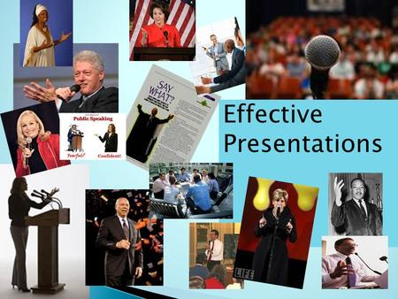 Effective Presentations.  Practice delivering an effective presentation  Determine ways to manage tension and anxiety  Discuss effective presentation.