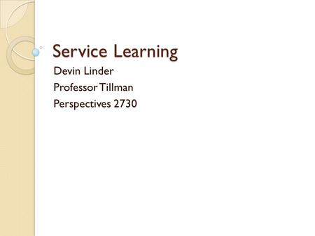 Service Learning Devin Linder Professor Tillman Perspectives 2730.