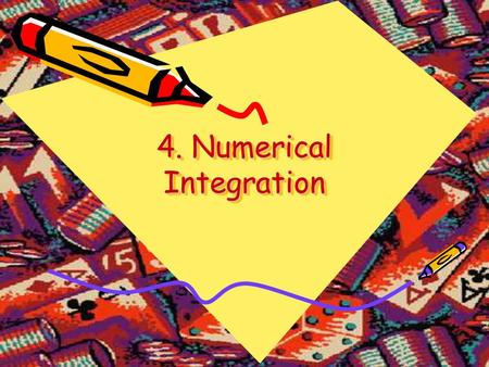 4. Numerical Integration. Standard Quadrature We can find numerical value of a definite integral by the definition: where points x i are uniformly spaced.