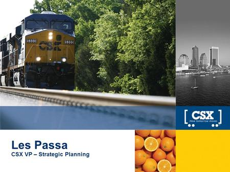 1 Les Passa CSX VP – Strategic Planning. 2 Transportation marketplace supports long term rail growth Global market opportunities are increasing CSX's.