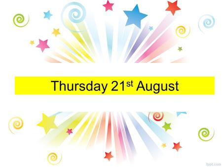 Thursday 21 st August. All Year Groups GOOD LUCK.
