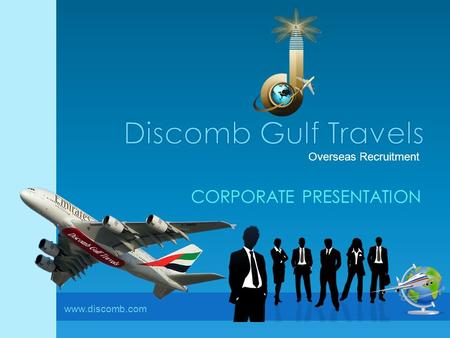 Overseas Recruitment www.discomb.com CORPORATE PRESENTATION.