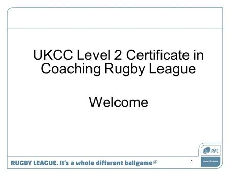 UKCC Level 2 Certificate in Coaching Rugby League Welcome 1.