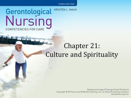 Chapter 21: Culture and Spirituality. Learning Objectives Cite cultural demographic trends in United States. Discuss the importance of assessing health.