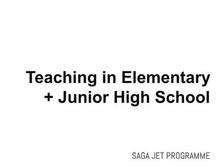 Teaching in Elementary + Junior High School. DON'T PANIC!