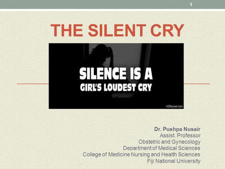 The Silent Cry Dr. Pushpa Nusair Assist. Professor
