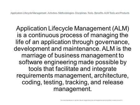Application Lifecycle Management - Activities- Methodologies- Disciplines- Tools- Benefits- ALM Tools and Products 1 Application Lifecycle Management (ALM)