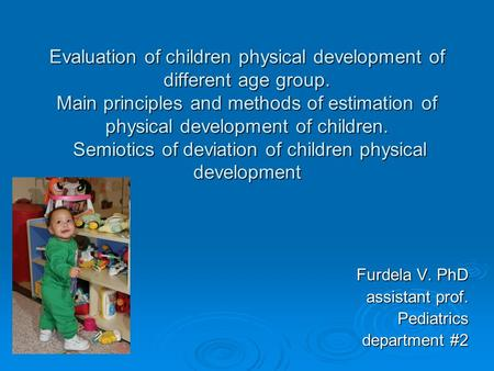 Furdela V. PhD assistant prof. Pediatrics department #2