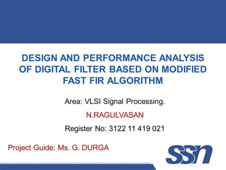Area: VLSI Signal Processing.
