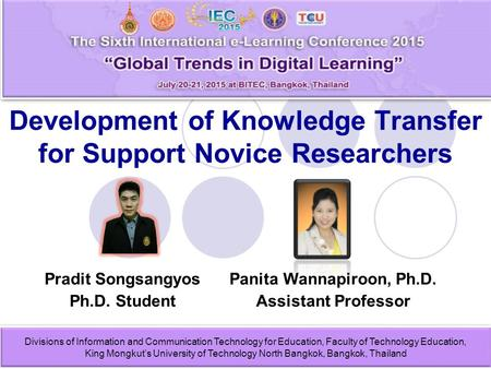 Development of Knowledge Transfer for Support Novice Researchers Pradit Songsangyos Ph.D. Student Divisions of Information and Communication Technology.
