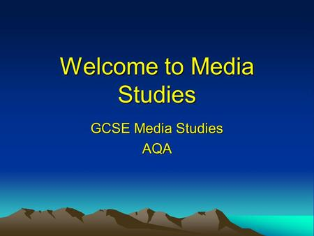 Welcome to Media Studies GCSE Media Studies AQA. Unit 1: Investigating the Media Examination -1 hour 30 minutes 60 marks worth 40% of final marks The.