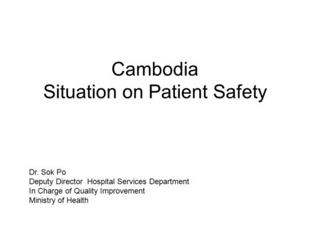 Cambodia Situation on Patient Safety