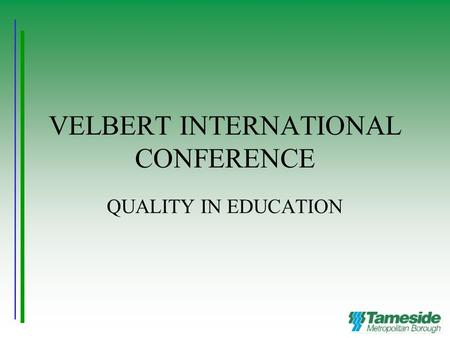 VELBERT INTERNATIONAL CONFERENCE QUALITY IN EDUCATION.