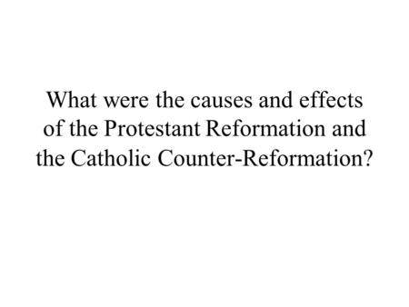 cause and effects of protestant reformation